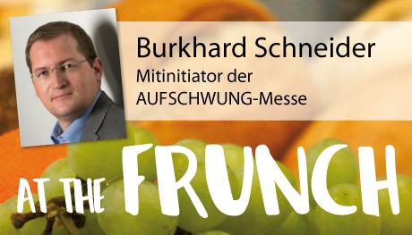 17.10. FRUNCH mit Burkhard Schneider