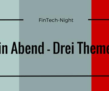 FinTech-Night: Produkt entwickeln und Funding einsammeln