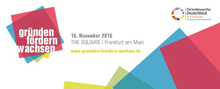 """Save the date – """"Gründen, Fördern, Wachsen"""" am 16. November in Frankfurt"""