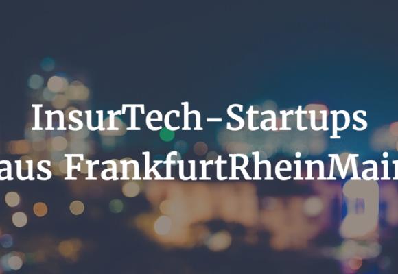 InsurTech-Startups aus FrankfurtRheinMain