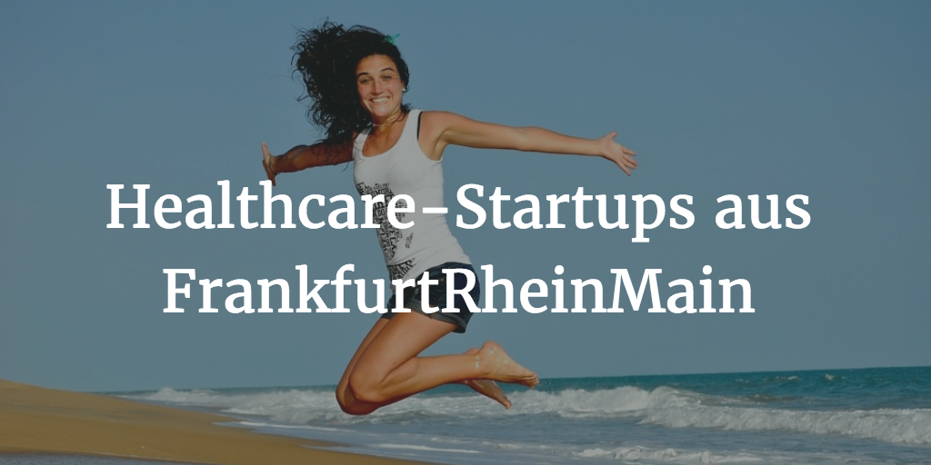 Healthcare-Startups aus FrankfurtRheinMain