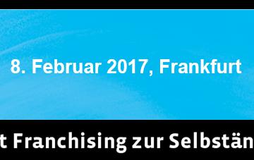 Erste Franchise-Messe in Frankfurt am 8. Februar 2017