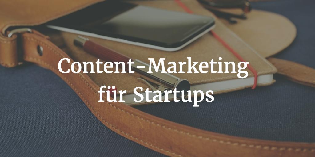 Erste Schritte im Content-Marketing für Startups