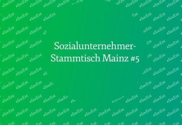 Sozialunternehmerstammtisch Mainz #5