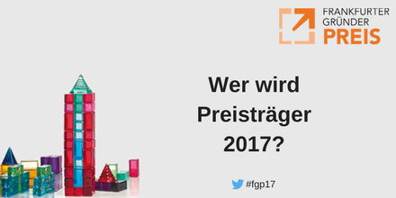 Die Finalisten für den Frankfurter Gründerpreis 2017 stehen fest