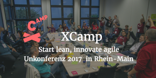XCamp17 in Rhein-Main: Start Lean, Innovate Agile
