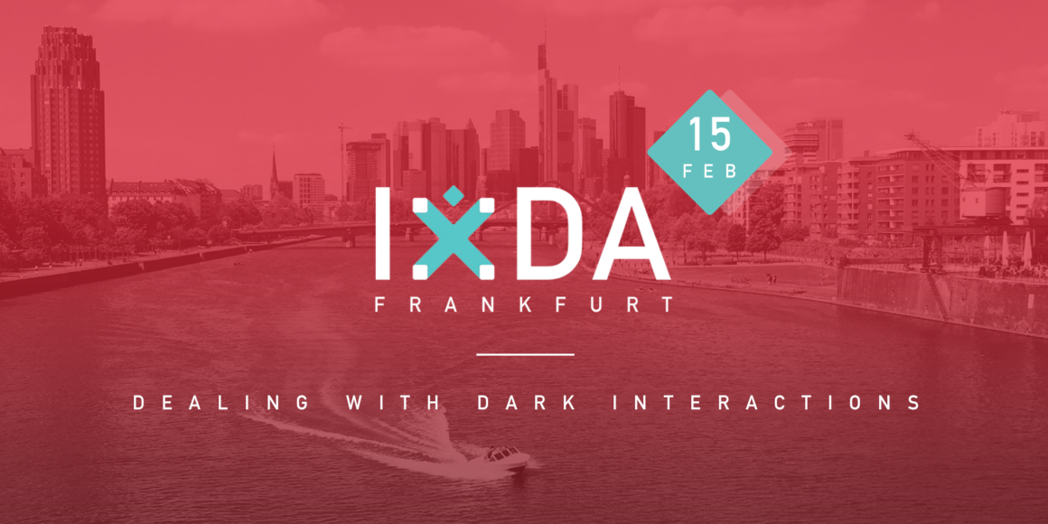 IxDA Frankfurt: Dealing with dark interactions