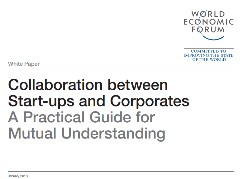 Collaboration between Start-ups and Corporates A Practical Guide for Mutual Understanding – WEF White Paper