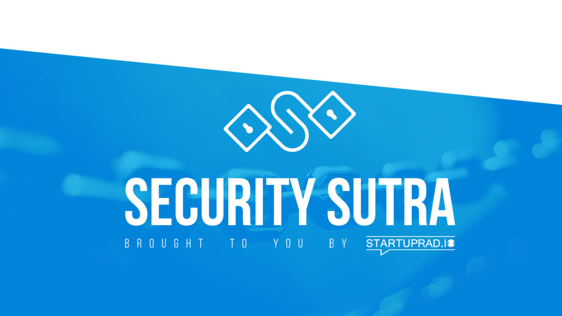 Startuprad.io – Securitysutra – Cybersecurity for Entrepreneurs – Find intruders in your network