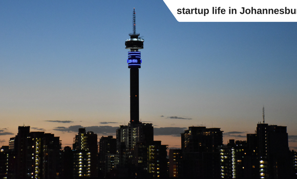 What it´s like to startup and start-up scene in South Africa? Part 1 – Johannesburg