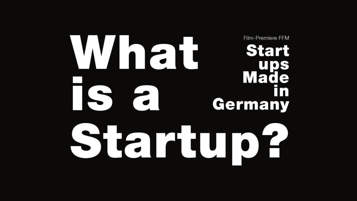 What is a Startup?  Film premiere: STARTUPS MADE in GERMANY @CoWorkPlay