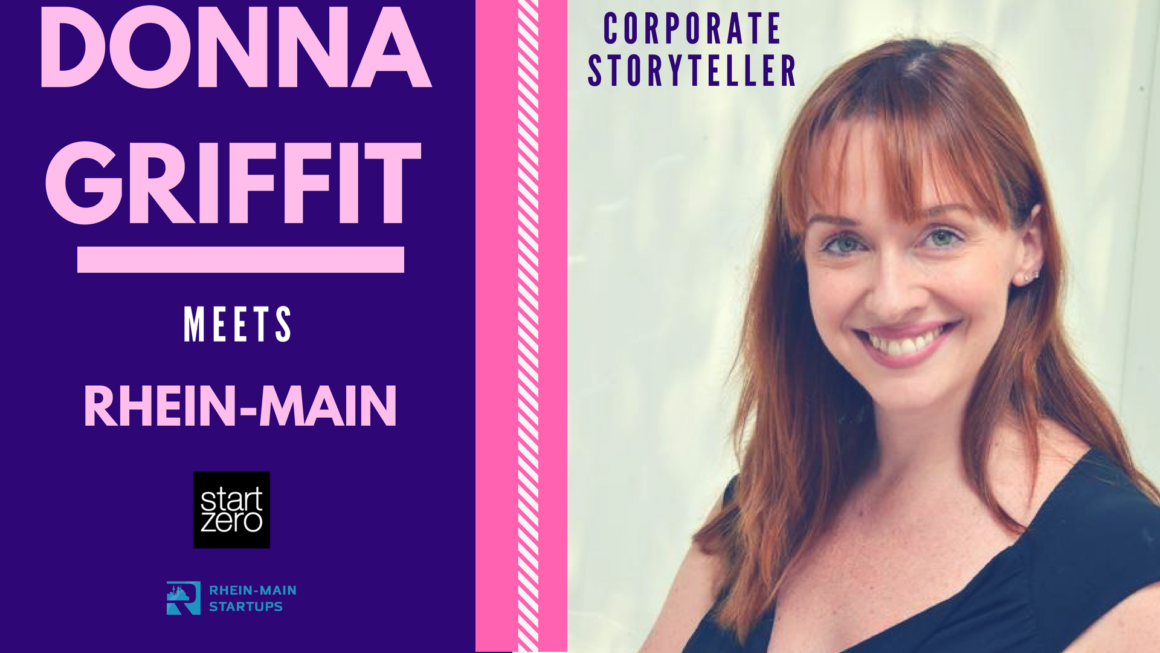 The time has come: DONNA GRIFFIT – CORPORATE STORYTELLER – MEETS RHEIN-MAIN