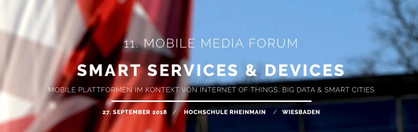 11. Mobile Media Forum zeigt die aktuellen Entwicklungen bei Smart Services & Devices