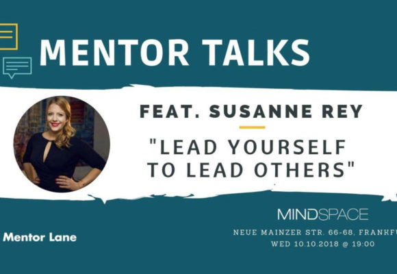 "Mentor Talks ft. Susanne Rey – ""Lead yourself to lead others"""